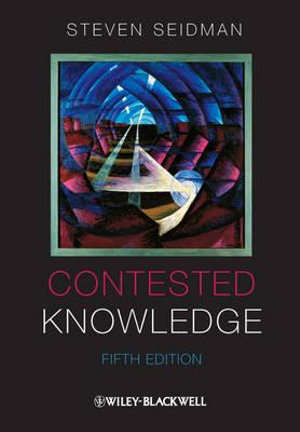 Cover of Contested Knowledge - Social Theory Today 5E