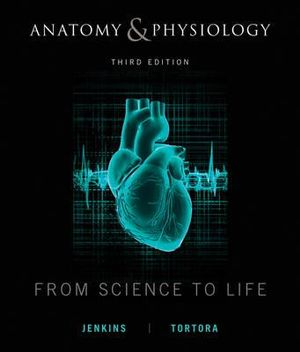 Cover of Anatomy and Physiology from Science to Life