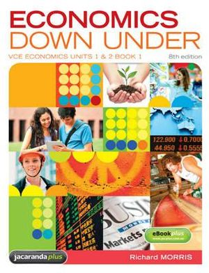 Cover of Economics Down Under Book 1 VCE Economics Units 1 & 2 8E & eBookPLUS