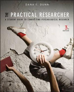 Cover of The Practical Researcher a Student Guide to Conducting Psychological Research 3E