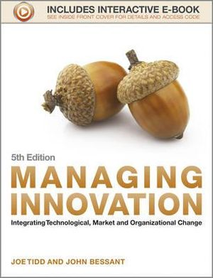 Cover of Managing Innovation 5E - Integrating Technological, Market and Organizational Change