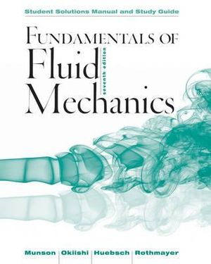 Cover of Student Solutions Manual and Student Study Guide Fundamentals of Fluid Mechanics, 7e