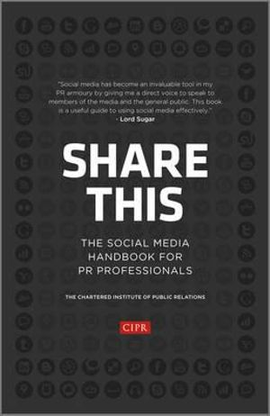 Cover of Share This - the Social Media Handbook for Pr     Professionals