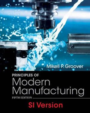 Cover of Principles of Modern Manufacturing Materials Processes and Systems 5E SI Version