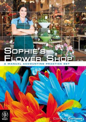 Cover of Sophies Flower Shop Pty Ltd - a Manual Accounting Practice