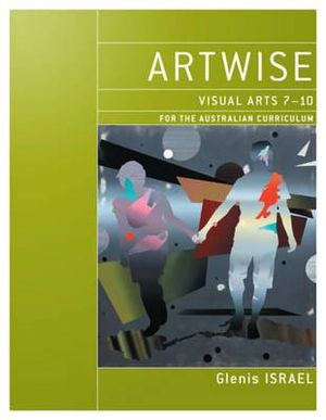 Cover of Artwise Visual Arts 7-10 for the Australian Curriculum
