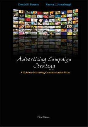 Cover of Advertising Campaign Strategy: A Guide to Marketing Communication Plans
