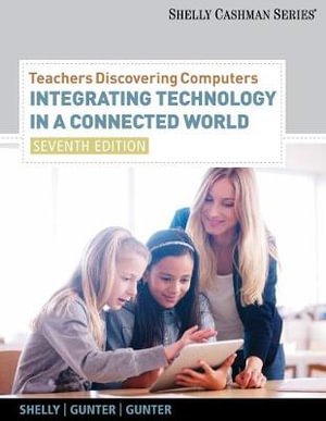Cover of Teachers Discovering Computers : Integrating Technology in a Connected  World