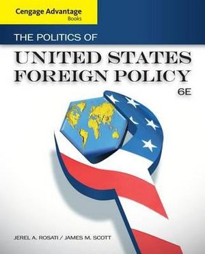 Cover of Cengage Advantage Books: The Politics of United States Foreign Policy