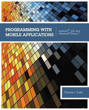 Cover of Programming with Mobile Applications: AndroidTM, iOS, and Windows Phone 7