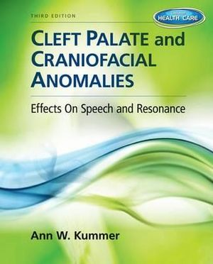 Cover of Cleft Palate & Craniofacial Anomalies: Effects on Speech and Resonance
