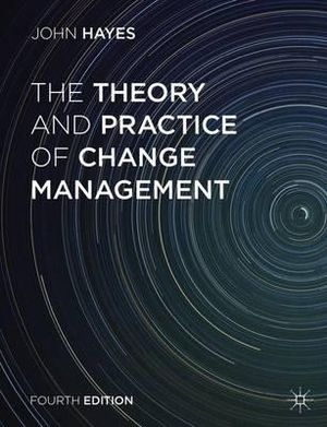 Cover of The Theory and Practice of Change Management