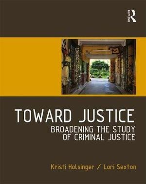 Cover of Toward Justice, Broadening the Study of Criminal Justice