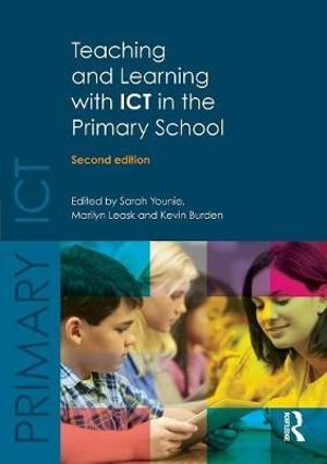 Cover of Teaching and Learning with ICT in the Primary School