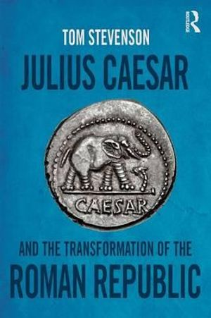 Cover of Julius Caesar and the Transformation of the Roman Republic