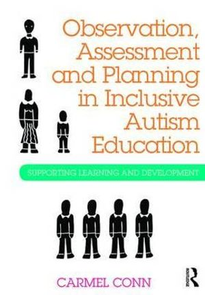 Cover of Observation, Assessment and Planning in Inclusive Autism Education
