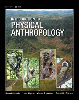 Cover of Introduction to Physical Anthropology, 2013-2014 Edition