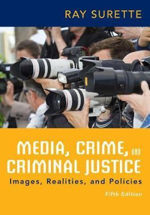 Cover of Media, Crime, and Criminal Justice