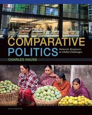 Cover of Comparative Politics: Domestic Responses to Global Challenges