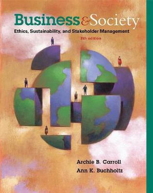 Cover of Business and Society: Ethics, Sustainability, and Stakeholder Management