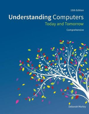 Cover of Understanding Computers: Today and Tomorrow, Comprehensive