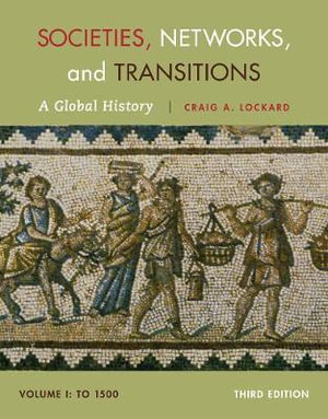 Cover of Societies, Networks, and Transitions, Volume I: To 1500: A Global History
