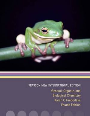 Cover of General, Organic, and Biological Chemistry: Pearson New International Edition
