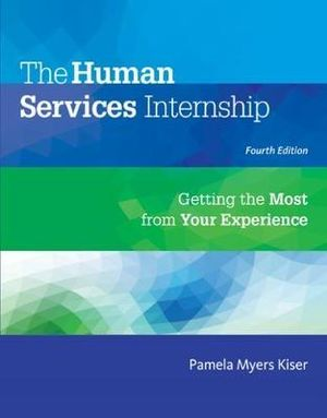 Cover of The Human Services Internship: Getting the Most from Your Experience