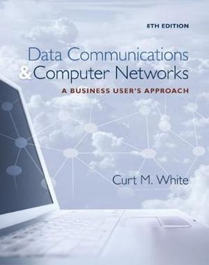 Cover of Data Communications and Computer Networks: A Business User's Approach