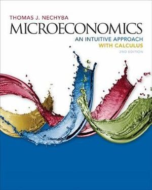 Cover of Microeconomics: An Intuitive Approach with Calculus