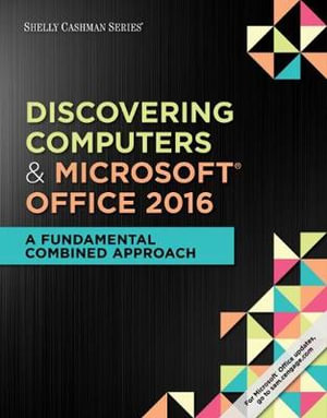 Cover of Shelly Cashman Series Discovering Computers & Microsoft Office 365 & Office 2016: A Fundamental Combined Approach