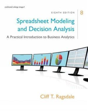 Cover of Spreadsheet Modeling & Decision Analysis: A Practical Introduction to Business Analytics