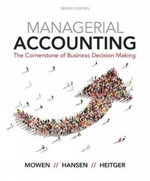 Cover of Managerial Accounting: The Cornerstone of Business Decision-Making