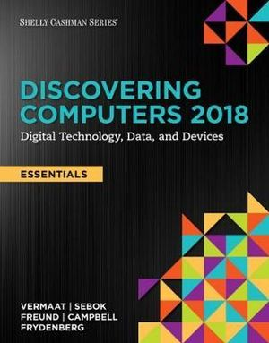 Cover of Discovering Computers, Essentials ©2018: Digital Technology, Data, and Devices