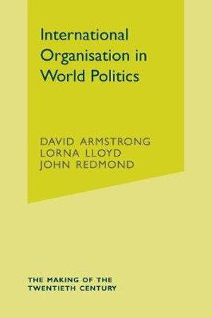 Cover of International Organisation in World Politics