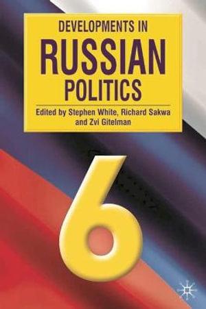 Cover of Developments in Russian Politics 6