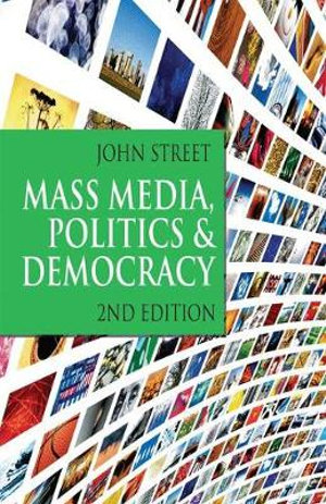 Cover of Mass Media  Politics and Democracy