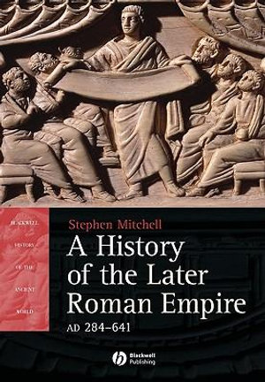 Cover of A History of the Later Roman Empire Ad 284-641 -  the Transformation of the Ancient World