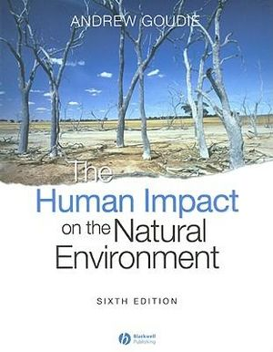 Cover of The Human Impact on the Natural Environment -     Past, Present and Future 6E