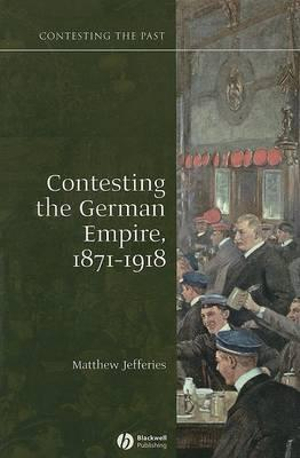 Cover of Contesting the German Empire, 1871-1918
