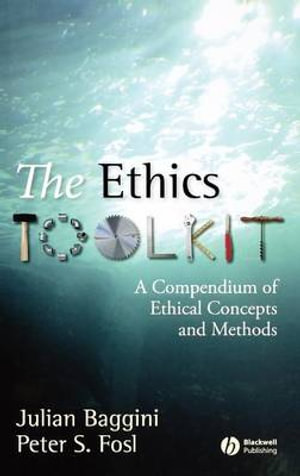 Cover of The Ethics ToolKit - a Compendium of Ethical      Concepts and Methods
