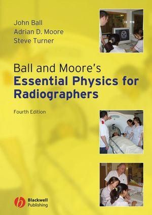 Cover of Ball and Moore's Essential Physics for Radiographers