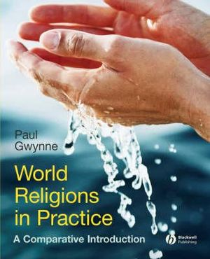 Cover of World Religions in Practice - a Comparative       Introduction