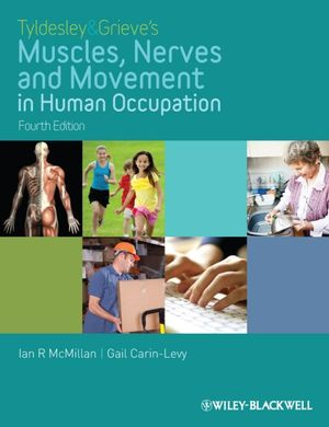 Cover of Tyldesley and Grieve's Muscles, Nerves and Movement in Human Occupation