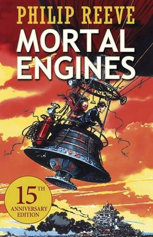 Cover of Predator Cities: Mortal Engines. Anniversary Edition