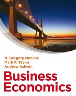 Cover of Business Economics. Mark Taylor, Andrew Ashwin, N. Mankiw