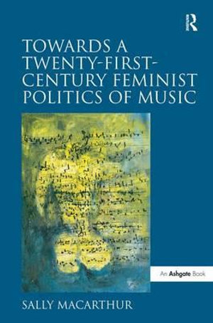 Cover of Towards a Twenty-First-Century Feminist Politics of Music