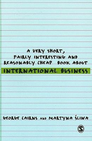 Cover of A Very Short, Fairly Interesting and Reasonably Cheap Book about International Business