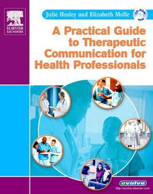 Cover of A Practical Guide to Therapeutic Communication for Health Professionals