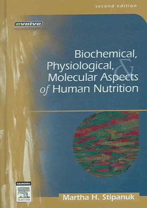 Cover of Biochemical, Physiological, & Molecular Aspects of Human Nutrition